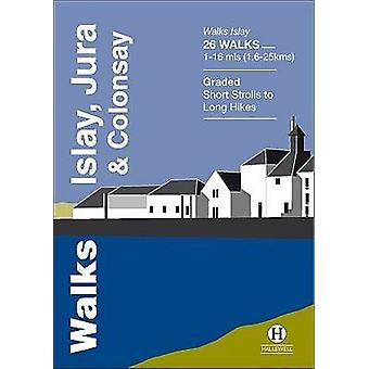 Walks Islay - Jura & Colonsay by Paul Williams - Richard Hallewell -
