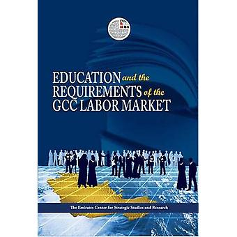 Education and the Requirements of the GCC Labour Market by ECSSR - 97