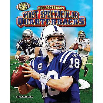 Pro Football's Most Spectacular Quarterbacks by Michael Sandler - Nor