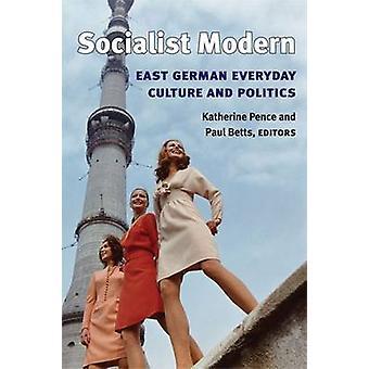 Sozialistische Moderne - DDR Alltagskultur und Politik durch Kather