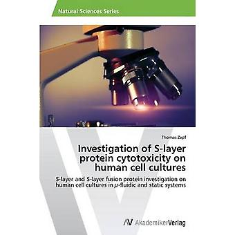 Investigation of Slayer protein cytotoxicity on human cell cultures par Zapf Thomas