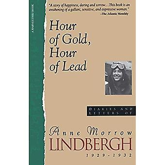 Hour of Gold, Hour of Lead : Diaries and Letters of Anne Morrow Lindbergh, 1929-1932