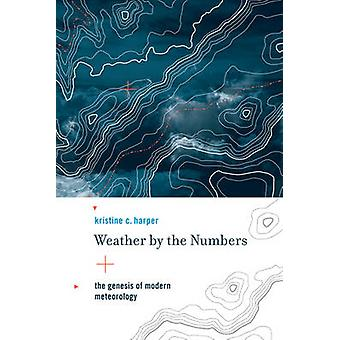 Weather by the Numbers by Kristine C Harper