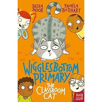 Wigglesbottom Primary The Classroom Cat by Pamela Butchart