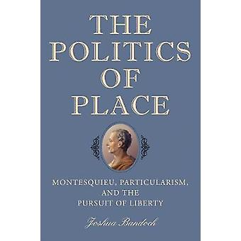 The Politics of Place by Joshua Bandoch