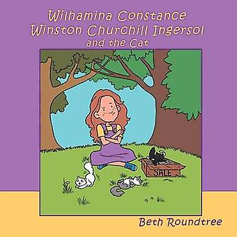 Wilhamina Constance Winston Churchill Ingersol and the Cat von Roundtree & Beth