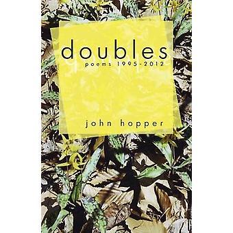 Doubles Poems 19952012 by Hopper & John