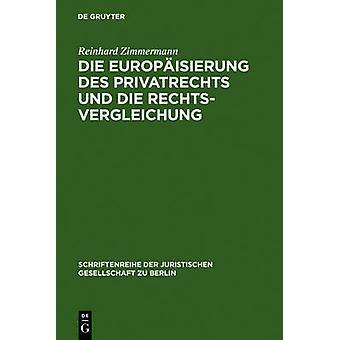 Die Europisierung des Privatrechts und die Rechtsvergleichung by Zimmermann & Reinhard
