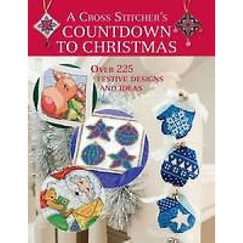 Cross Stitchers Countdown To Christmas by Various Contributors