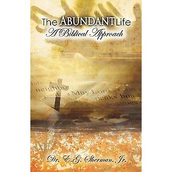 The Abundant Life by Sherman Jr & Eugene