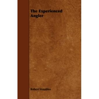 The Experienced Angler by Venables & Robert & Qc