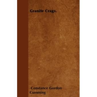 Granite Crags. by Cumming & Constance Gordon