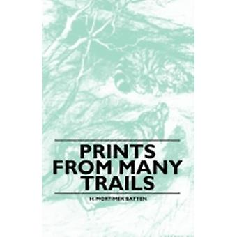 Prints From Many Trails by Batten & H. Mortimer