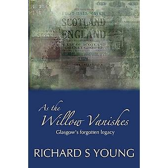 As the Willow Vanishes by Young & Richard