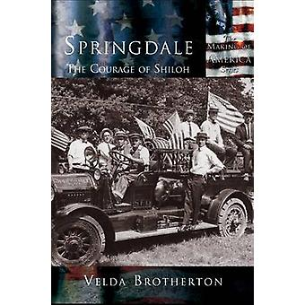 SpringdaleThe Courage of Shiloh by Brotherton & Velda