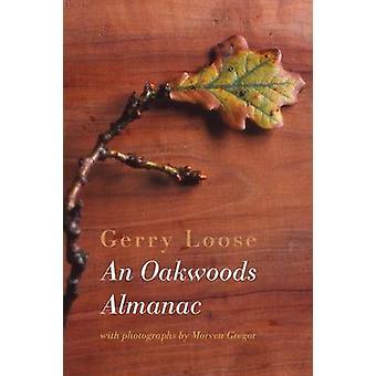 An Oakwoods Almanac by Loose & Gerry
