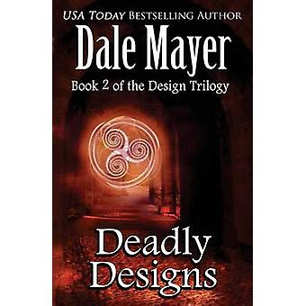 Deadly Designs by Mayer & Dale