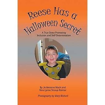 Reese hat ein Halloween-Geheimnis Eine wahre Geschichte Förderung der Inklusion und Selbstbestimmung von Mach & Jo Meserve