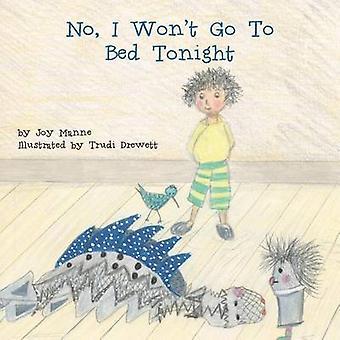 No I Wont Go to Bed Tonight by Mann & Joy