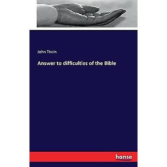 Answer to difficulties of the Bible by Thein & John