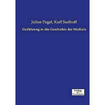 Einfhrung in die Geschichte der Medizin de Pagel et Julius
