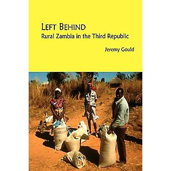 Left Behind. Rural Zambia in the Third Republic by Gould & Jeremy
