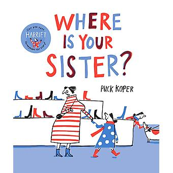 Where Is Your Sister by Puck Koper