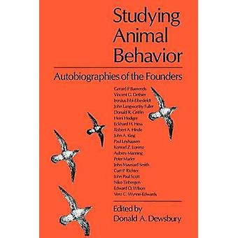 Studying Animal Behaviour - Autobiographies of the Founders by Donald