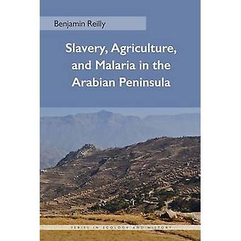Slaveri - jordbruk- och Malaria i den arabiska halvön av Benja