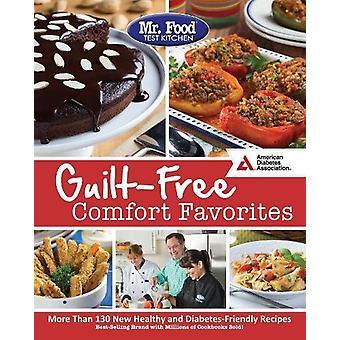 Mr. Food Test Kitchen's Guilt-Free Comfort Favorites by Mr Food Test