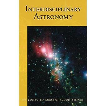 Interdisciplinary Astronomy - Third Scientific Course by Rudolf Steine