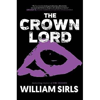 The Crown Lord by William Sirls - 9781644281154 Book