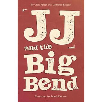 JJ and the Big Bend by Chris Spicer - 9781912863020 Book