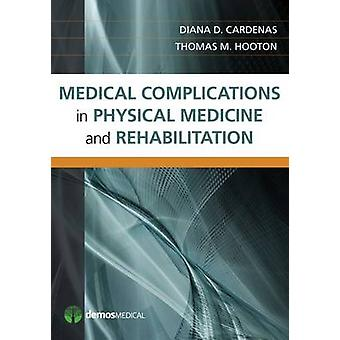 Medical Complications in Physical Medicine and Rehabilitation by Dian