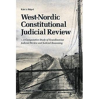 West-Nordic Constitutional Judicial Review - A Comparative Study of Sc