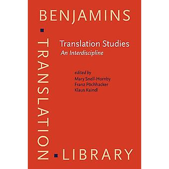 Translation Studies - An Interdiscipline - Selected papers from the Tra