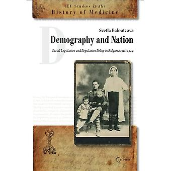 Demography and Nation: Social Legislation and Population Policy in Bulgaria, 1918-1944