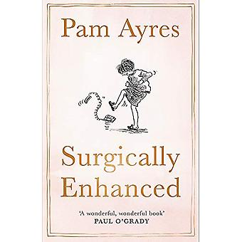 Surgically Enhanced - Gift Edition by Pam Ayres - 9781529378320 Book