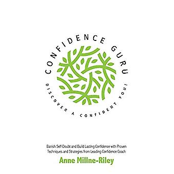 Confidence Guru - Discover a Confident You! by Anne Millne-Riley - 97