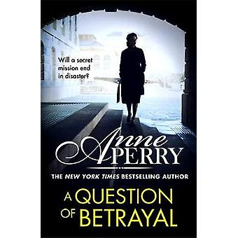 A Question of Betrayal by Anne Perry - 9781472257321 Book