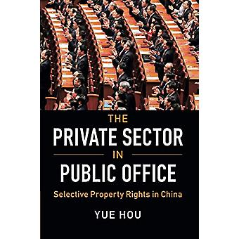 The Private Sector in Public Office - Selective Property Rights in Chi
