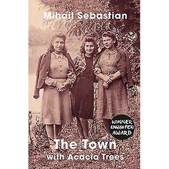 The Town With Acacia Trees by Mihail Sebastian - 9781912430291 Book