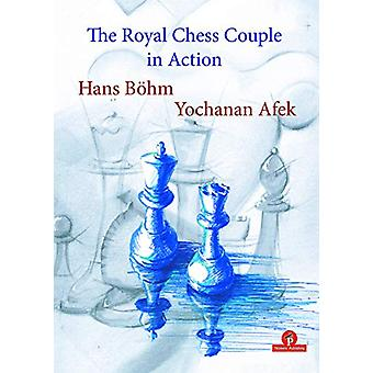 The Royal Chess Couple in Action by Hans Bohm - 9789492510570 Book