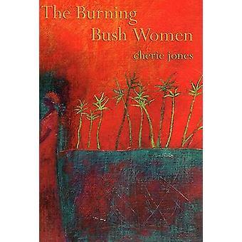 The Burning Bush Women by Cherie Jones - 9781900715584 Book