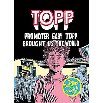 Topp Promoter Gary Topp Brought Us the World by David Collier