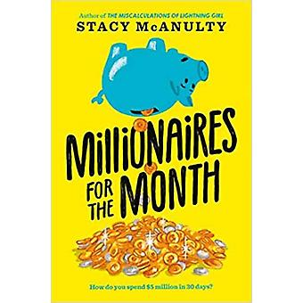 Millionaires for the Month by McAnulty & Stacy