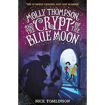 Molly Thompson and the Crypt of the Blue Moon by Tomlinson & Nick