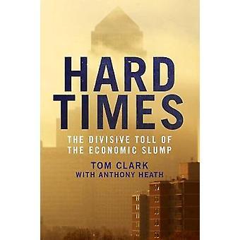 Hard Times - Le bilan de la crise économique