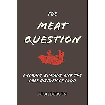 De vleesvraag: Dieren, Mensen, en de Diepe Geschiedenis van Voedsel