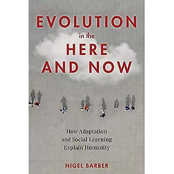 Evolutie in het hier en nu: Hoe aanpassing en sociaal leren de mensheid verklaren